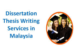 Dissertation Thesis Writing Services in Malaysia