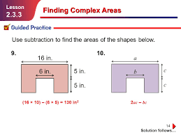 14 finding complex areas guided practice solution follows lesson 2 3 3 9