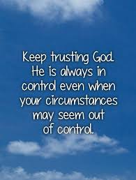 Trust In God Quotes Cool Keep Trusting God He Is Always In Control Even When Your