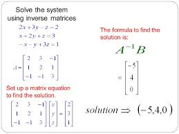 solve the system using inverse matrices set up a matrix equation to find the solution