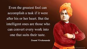 Vivekananda Quotes Impressive Even The Greatest Fool Can Accomplish A Task If It Were After His Or