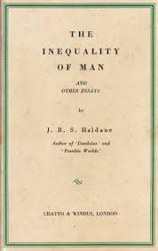 the inequality of man and other essays by j b s haldane 12983737
