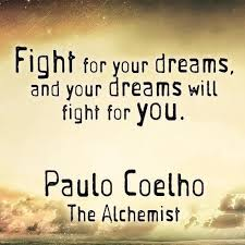 Fight For Your Life Quotes Fight for your dreams and your dreams will fight for you 39