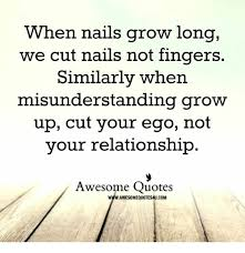 Misunderstanding Quotes Interesting When Nails Grow Long We Cut Nails Not Fingers Similarly When