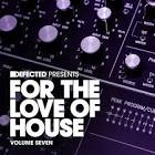 Defected Presents For The Love Of House Volume 7