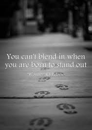 Stand Out Quotes Cool You Can't Blend In When You Are Born To Stand Out My Self Made