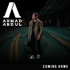 Ahmad Abdul – Coming Home Lyrics | Genius Lyrics