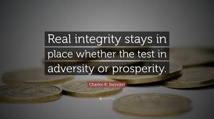 "Quotes About Integrity Adorable Charles R Swindoll Quote ""Real Integrity Stays In Place Whether"
