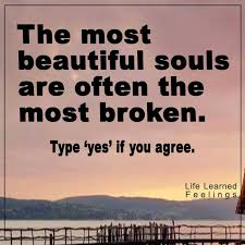 Most Beautiful Quotes About Life Best Of Strong Life Quotes The Most Beautiful Souls Are Often The Most Broken
