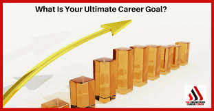What Is A Career Goal What Is Your Ultimate Career Goal
