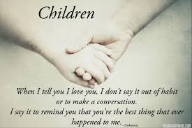 I Love My Children Quotes New 48 I Love My Children Quotes In My Husband I Know True Love In