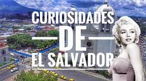 CURIOSIDADES DE EL SALVADOR