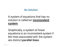 slide 4 1 9 no solution a system of equations that has no solution is called