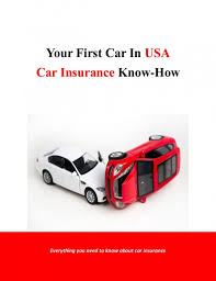 your first car in usa car insurance know how report