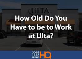 how old do you have to be to work at ulta