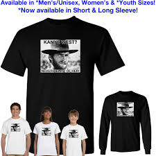 Kanye West Never Heard Of Her Funny Clint Eastwood Meme T Shirt