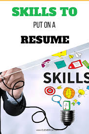 Skills I Can Put On A Resume Skills To Put On A Resume Cleverism