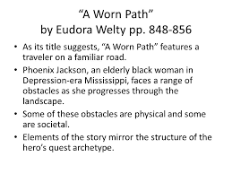 "a worn path essay a worn path essay term paper words a worn path  a worn path"" by eudora welty pp introduction phoenix jackson the ""a worn path """