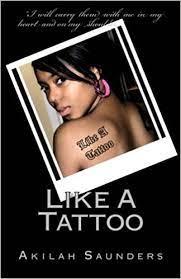 Like A Tattoo: Saunders, Akilah: 9781517620240: Amazon.com: Books