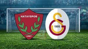 Hatayspor-Galatasaray maçı ne zaman, saat kaçta? Süper Lig 32. hafta  Hatayspor GS maçı muhtemel 11'ler