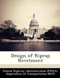 Design Of Riprap Revetment Design Of Riprap Revetment D Federal Highway Administration