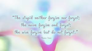 Quotes Wallpapers And Wise 40 Ldquothe Stupid Neither Forgive Nor