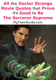 Good Movie Quotes Unique All The Doctor Strange Movie Quotes Because It's Good To Be A Sorcerer