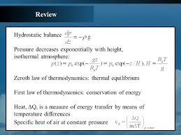 2 review hydrostatic balance pressure decreases exponentially with height isothermal atmosphere zeroth law of thermodynamics thermal equilibrium first