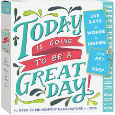 today is going to be a great day 2018 desk calendar