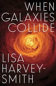 you the cover of my book when galaxies collide mupublishing launching on 30 july 2018 pre order your copy today