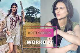 Kriti Sanons Killer Workout Is Only For The Disciplined