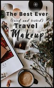travel makeup tips best ever travel makeup with tips on making it last all day