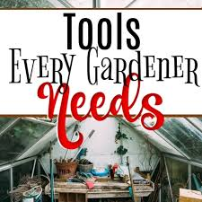 tools every gardener needs
