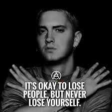 Never Lose Yourself Any Eminem Fans Success Quotes Rich