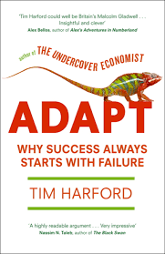 a summary of adapt why success always starts failure by tim adapt why success always starts failure