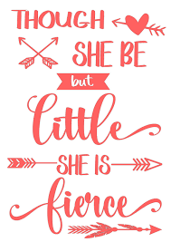And Though She Be But Little She Is Fierce Svg
