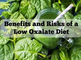 Benefits And Risks Of Avoiding Oxalates On A Low Oxalate