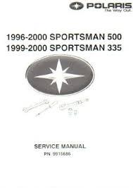 polaris sportsman sportsman atv factory 1996 2000 polaris sportsman 500 1999 2000 sportsman 335 atv factory service manual