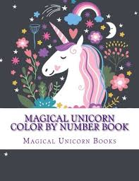 magical unicorn color by number book color by number coloring book for kids color by numbers for kids ages 3 5 4 8 5 12 paperback march 3 2018