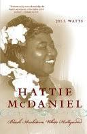 Hattie McDaniel: Black Ambition, White Hollywood - Associate Professor of  History Jill Watts, Jill Watts - Google Books