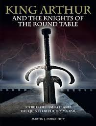 knights of the round table stories of camelot and the quest for the holy grail by martin j dougherty bargain hardcover booksamillion com books