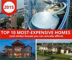 three photo montage ilrating 10 most expensive homes article