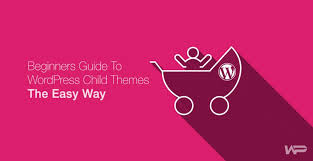 themes create the beginners guide to creating a wordpress child theme the easy way