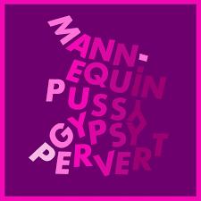GP MANNEQUIN PUSSY