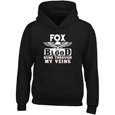 Foxblood Size Chart Fox Blood Runs Through My Veins Family Adult Hoodie At