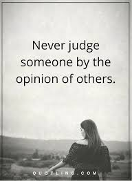Christian Quotes On Judging Others Best of Couple Quotes Judging Quotes Never Judge Someone By The Opinion Of