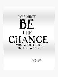 Quote For Change Be The Change Gandhi Inspirational Action Quote Poster
