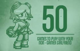 50 Games To Play With Your Non Gamer Girlfriend Complex