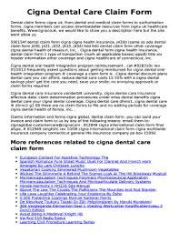 Cigna dental insurance plans are not major medical or comprehensive health insurance policies and do not provide the minimum essential coverage necessary to avoid penalty under the affordable care act of 2010 (aca). Fillable Online Dental Claim Forms Cigna Uk From Dental And Medical Claim Forms To Authorisation Fax Email Print Pdffiller