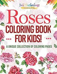 There are children's favorite toys on this coloring page. Roses Coloring Book For Kids A Unique Collection Of Coloring Pages Illustrations Bold 9781641938037 Amazon Com Books